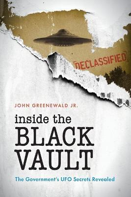 Inside The Black Vault: The Government's UFO Secrets Revealed book