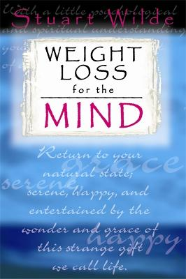 Weight Loss For The Mind by Stuart Wilde