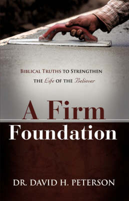Firm Foundation by David H Peterson