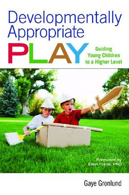 Developmentally Appropriate Play by Gaye Gronlund