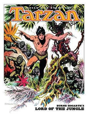 Edgar Rice Burroughs' Tarzan: Burne Hogarth's Lord Of The Jungle by Burne Hogarth