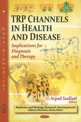 TRP Channels in Health & Disease by Arpad Szallasi