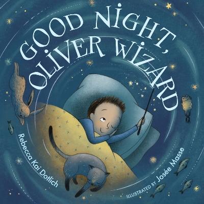 Good Night, Oliver Wizard by Rebecca Kai Dotlich