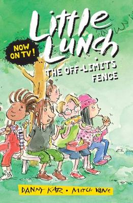 Little Lunch: The Off-limits Fence by Danny Katz
