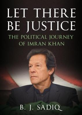 Let There Be Justice by B. J. Sadiq
