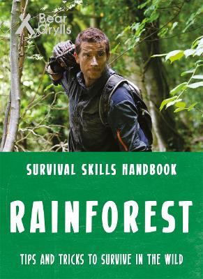 Bear Grylls Survival Skills: Rainforest by Bear Grylls