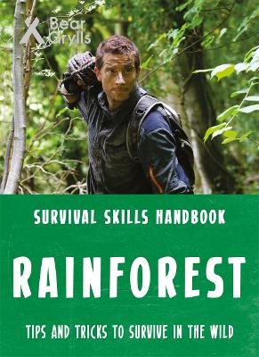 Bear Grylls Survival Skills: Rainforest by Bear Grylls