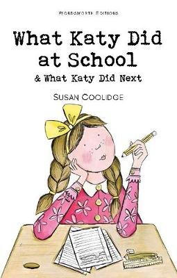 What Katy Did at School & What Katy Did Next by Susan Coolidge