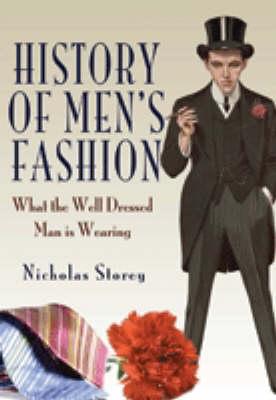 History of Men's Fashion by Nicholas Storey