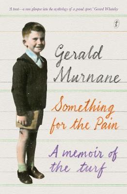 Something For The Pain by Gerald Murnane