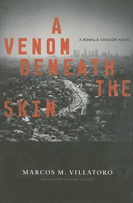 A Venom Beneath the Skin by Marcos McPeek Villatoro