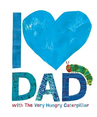 I Love Dad with the Very Hungry Caterpillar by Eric Carle