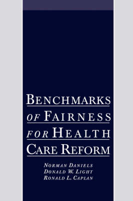 Benchmarks of Fairness for Health Care Reform by Norman Daniels