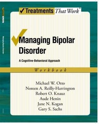 Managing Bipolar Disorder: Workbook by Michael Otto