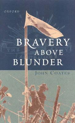 Bravery Above Blunder by Professor John Coates
