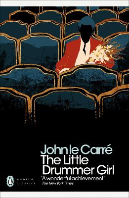The Little Drummer Girl: Now a BBC series by John le Carre