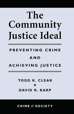 The Community Justice Ideal by Todd R Clear