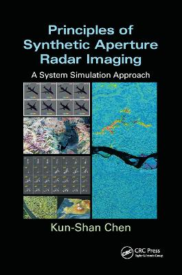Principles of Synthetic Aperture Radar Imaging: A System Simulation Approach by Kun-Shan Chen
