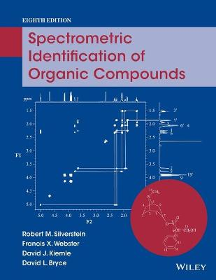 The Spectrometric Identification of Organic Compounds 8E by Robert M. Silverstein