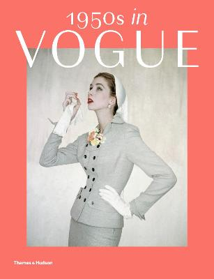 1950s in Vogue: The Jessica Daves Years 1952-1962 by Rebecca C.  Tuite