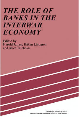 Role of Banks in the Interwar Economy by Dr. Harold James