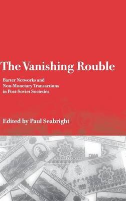 Vanishing Rouble by Paul Seabright