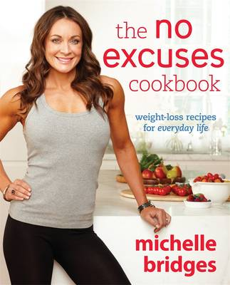 The No Excuses Cookbook by Michelle Bridges