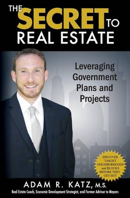 Secret to Real Estate by Adam Katz