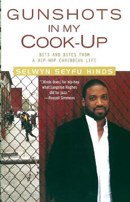 Gunshots in My Cook-Up by Selwyn Seyfu Hinds