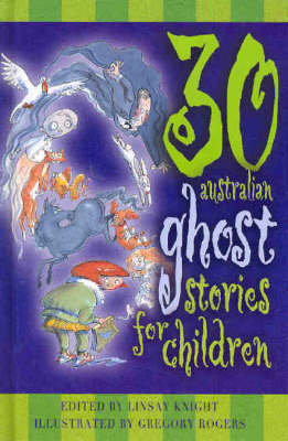 30 Australian Ghost Stories for Children by Linsay Knight