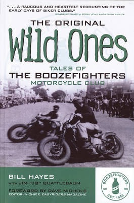 The Original Wild Ones by Bill Hayes
