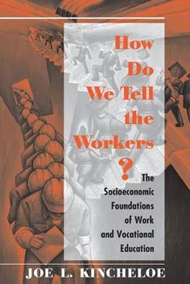 How Do We Tell The Workers? by Joe L. Kincheloe
