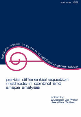 Partial Differential Equation Methods in Control and Shape Analysis by Giuseppe Da Prato