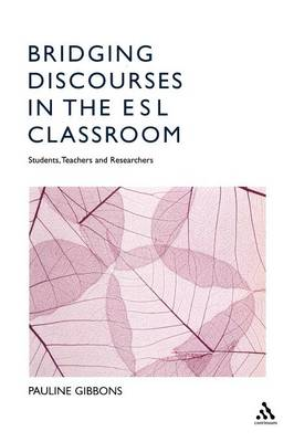 Bridging Discourses in the ESL Classroom by Pauline Gibbons