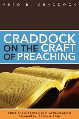 Craddock on the Craft of Preaching by Dr Fred Craddock
