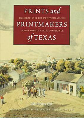 Prints and Printmakers of Texas by R. Tyler