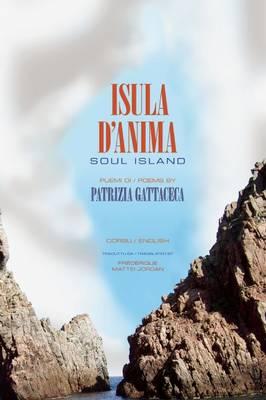 Isula d'Anima / Soul Island: PEUMI / POEMS by Patrizia Gattaceca