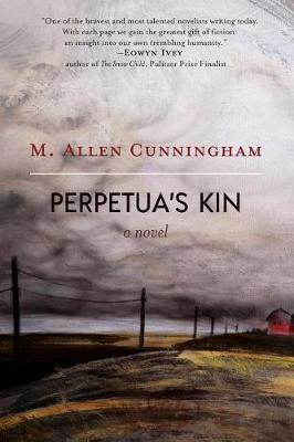 Perpetua's Kin by M Allen Cunningham
