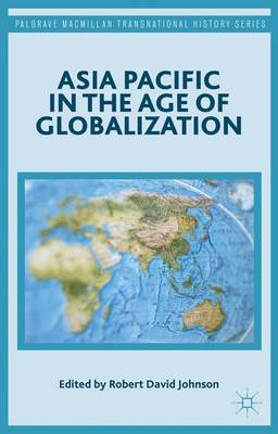 Asia Pacific in the Age of Globalization by Robert David Johnson