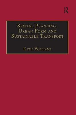 Spatial Planning, Urban Form and Sustainable Transport book