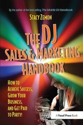 The DJ Sales and Marketing Handbook by Stacy Zemon