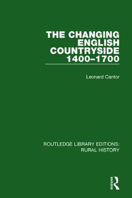 The Changing English Countryside, 1400-1700 book