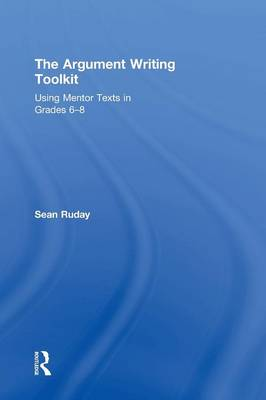 Argument Writing Toolkit by Sean Ruday