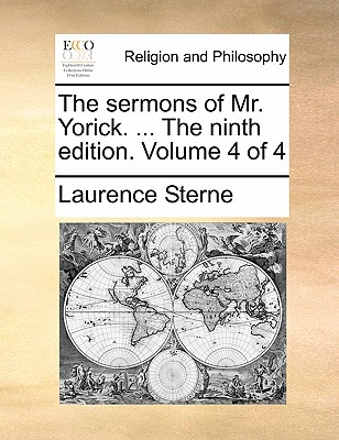 The Sermons of Mr. Yorick. ... the Ninth Edition. Volume 4 of 4 by Laurence Sterne