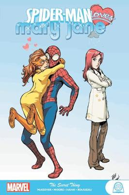 Spider-man Loves Mary Jane: The Secret Thing by Sean McKeever