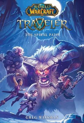 World of Warcraft: Traveler: The Spiral Path by Greg Weisman