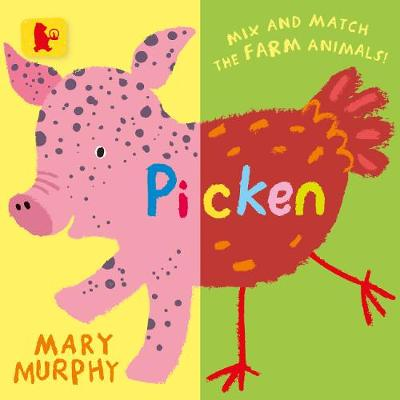 Picken: Mix and Match the Farm Animals! by Mary Murphy