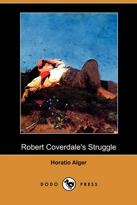 Robert Coverdale's Struggle (Dodo Press) book