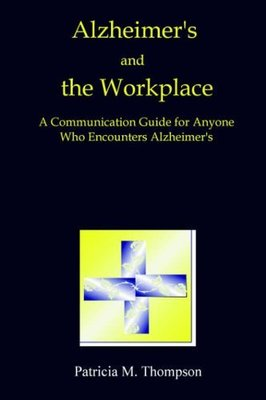 Alzheimer's and the Workplace by Patricia Thompson