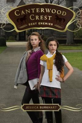 Canterwood Crest 5: Best Enemies by Jessica Burkhart